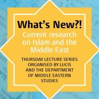 Leiden: WHAT's NEW?! Current research on Islam and the Middle East